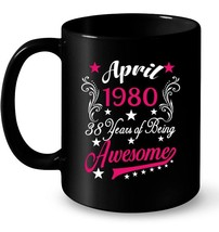 Womens 38th Birthday Ceramic Mug April 1980 Years Awesome Tee - $13.99+