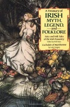 A Treasury of Irish Myth, Legend & Folklore (Fairy and Folk Tales of the... - $10.80