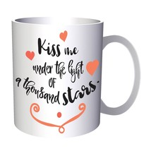 Kiss Me Under The Light Of A Thousand Stars  11oz Mug k989 - $10.83