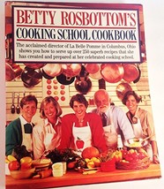 Betty Rosbottom's Cooking School Cookbook Rosbottom, Betty - $8.06