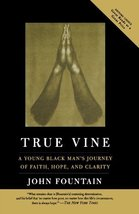 True Vine: A Young Black Man's Journey Of Faith, Hope And Clarity [Paperback] Fo image 1
