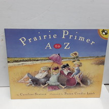 Prairie Primer A to Z [Picture Books] - $7.90