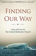 Finding Our Way: Love and Law in The United Methodist Church [Paperback]... - $1.80