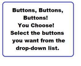 Dress It Up, Buttons, Buttons, Buttons! You Choose