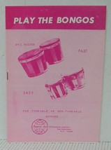 PLAY THE BONGOS Bongo Drums Instruction Music Book Tuneable or Non-Tuneable - $2.18