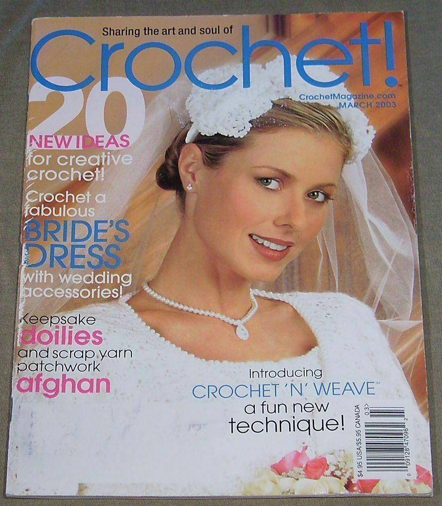 Crochet! March 2003 Featuring New Ideas for Creative Crochet, Bride Dress, Doily - $5.95
