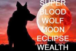 JAN 20TH SUPER BLOOD WOLF MOON ECLIPSE WEALTH BLESSINGS MAGICK Witch Cassia4  - $88.00