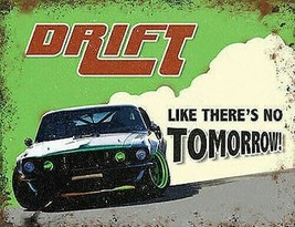 Drift wie There's No Morgen Muscle Car Groß Metall / Stahl Wand Zeichen - $15.55
