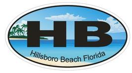 Hillsboro Beach Florida Oval Bumper Sticker or Helmet Sticker D1205 - $1.39+