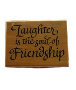 Rubber Wood Stamp Stamping Crafting Laughter is Soul of Friendship  PSX ... - $9.89