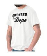Kindness Dope Funny Shirt Cool Gift Cute Gym Workout Popular T Shirt - $7.99+