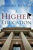A Higher Education: Casting A Greater Vision For College & Beyond (Paper... - $13.49