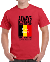 Always Be Yourself Unless You Can Be Eden Hazard T-shirt Belgium Soccer ... - $15.97+