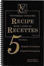 Victorian Epicure Recipe Book 5th Anniversary Volume 3 Special Edition  - $21.00