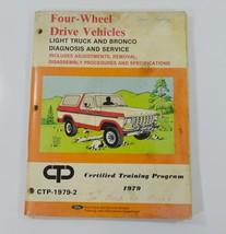 1979 Ford Bronco F100 F150 F250 F350 Four Wheel Drive Diagnosis Service ... - $21.99