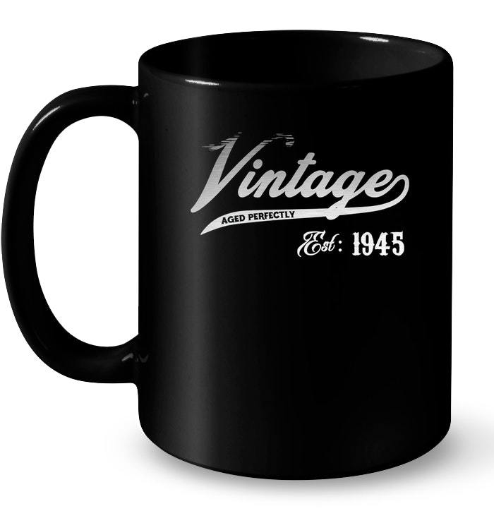 Vintage Est 1945 73 yrs old B day 73rd Birthday Gift Gift Coffee Mug