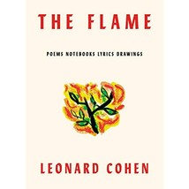 The Flame: Poems Notebooks Lyrics Drawings - $33.95