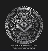 THE MAGICK ILLUMINATI EYE  DARK MAGICK RITUAL - Valued at $1999 usd - $111.00