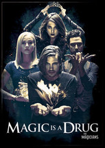 The Magicians TV Series Magic Is A Drug Photo Image Refrigerator Magnet ... - $3.99