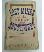 Lost Mines Of The Great Southwest John D. Mitchell Third Printing Hardba... - $35.99