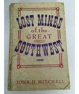 Lost Mines Of The Great Southwest John D. Mitchell Third Printing Hardba... - $35.99