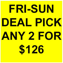 FRI-SUN FLASH SALE! PICK ANY 2 FOR $126  BEST OFFERS DISCOUNT  - $126.00