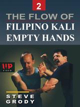 Flow of Filipino Kali Empty Hands #2 martial arts DVD Steve Grody escrim... - $19.99