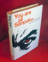 YOU ARE ALL SANPAKU Sakurazawa Nyoiti; Transl. William Duffy 1st Edition... - $40.78