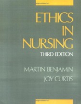 Ethics in Nursing (Oxford Science Publications) Benjamin, Martin and Cur... - $5.74