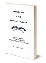 Outlaws and Gunslingers: Tales of the West's Most Notorious Outlaws - $19.95