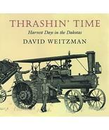 Thrashin' Time: Harvest Days in the Dakotas [Paperback] Weitzman, David - $11.95