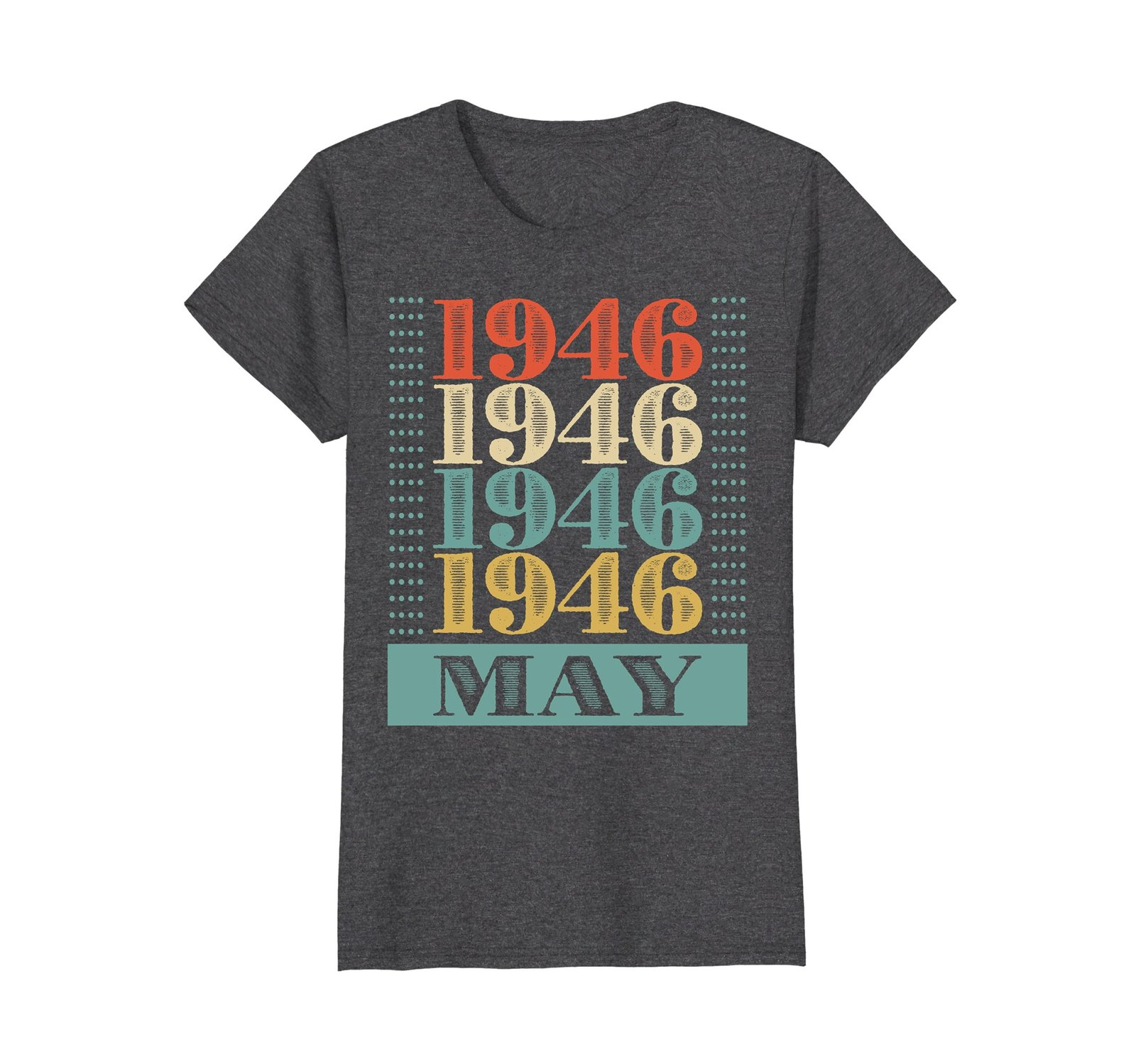 Funny Shirts - Retro Classic Vintage May 1946 72nd Birthday Gift 72 yrs old Wowe