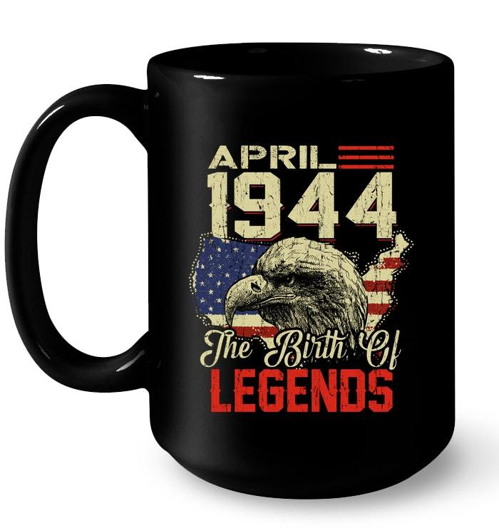 1944 APRIL Vintage The Of Birth Legends Aged 74 Years Old Gift Coffee Mug