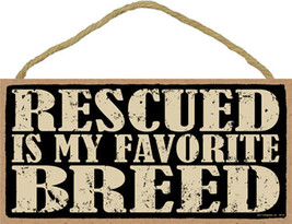 "Rescued is my Favorite Breed Dog Sign Plaque Cat 10"" x 5"" pet lovers gif... - $10.95"