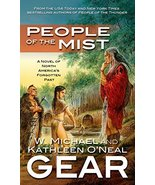 People of the Mist (First North Americans, Book 9) Gear, Kathleen O'Neal... - $6.26