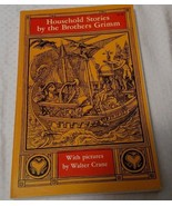 HOUSEHOLD STORIES BY THE BROTHERS GRIMM ILLUSTRATED - $4.99