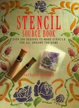 Stencil Source Book: Over 200 Stencils to Make for All Around the Home M... - $4.53