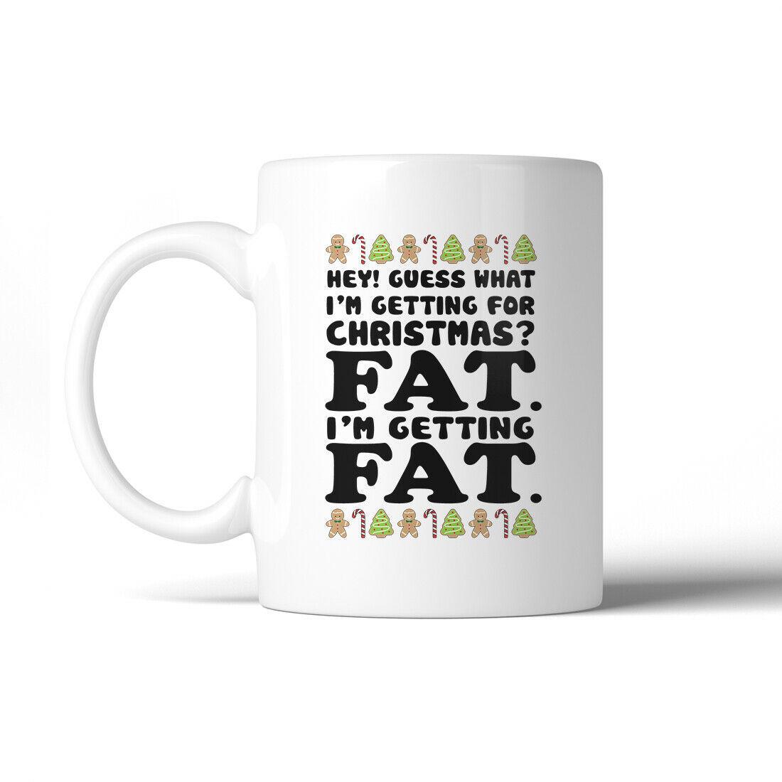 365 Printing Getting Fat Christmas Funny WHITE Mug X-mas Gift Idea