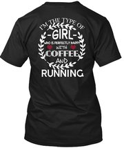 I'm The Type Of Girl Who is Happy With Coffee T Shirt, I Love Running T Shirt - $9.99+