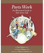 Parts Work: An Illustrated Guide to Your Inner Life by Tom Holmes (2011)... - $32.99
