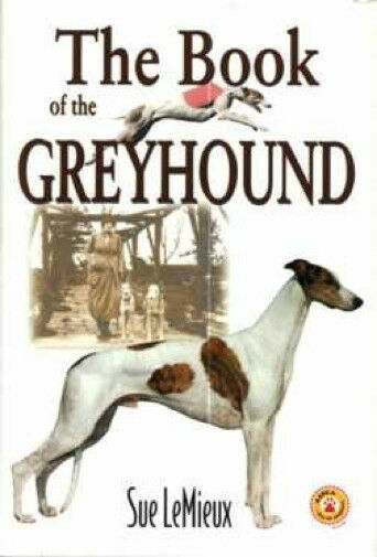 The Book of the Greyhound :  Sue Lemieux :  LikeNew Hardcover : Signed