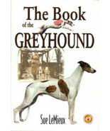 The Book of the Greyhound :  Sue Lemieux :  LikeNew Hardcover : Signed - $29.95