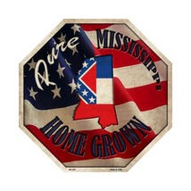 Mississippi Home Grown Metal Novelty Stop Sign BS-425 - $21.99