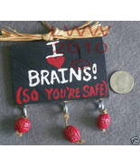 I Love brains You're safe Small Zombie Sign Handmade  - $6.99