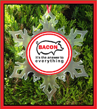 Bacon Christmas Ornament   Snow Flake Ornament   Bacon Is The Answer  Xmas - $12.95