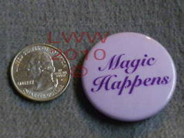 1 New Magic Happens 1.5 inch Wiccan Pagan Button Pin  - $1.50