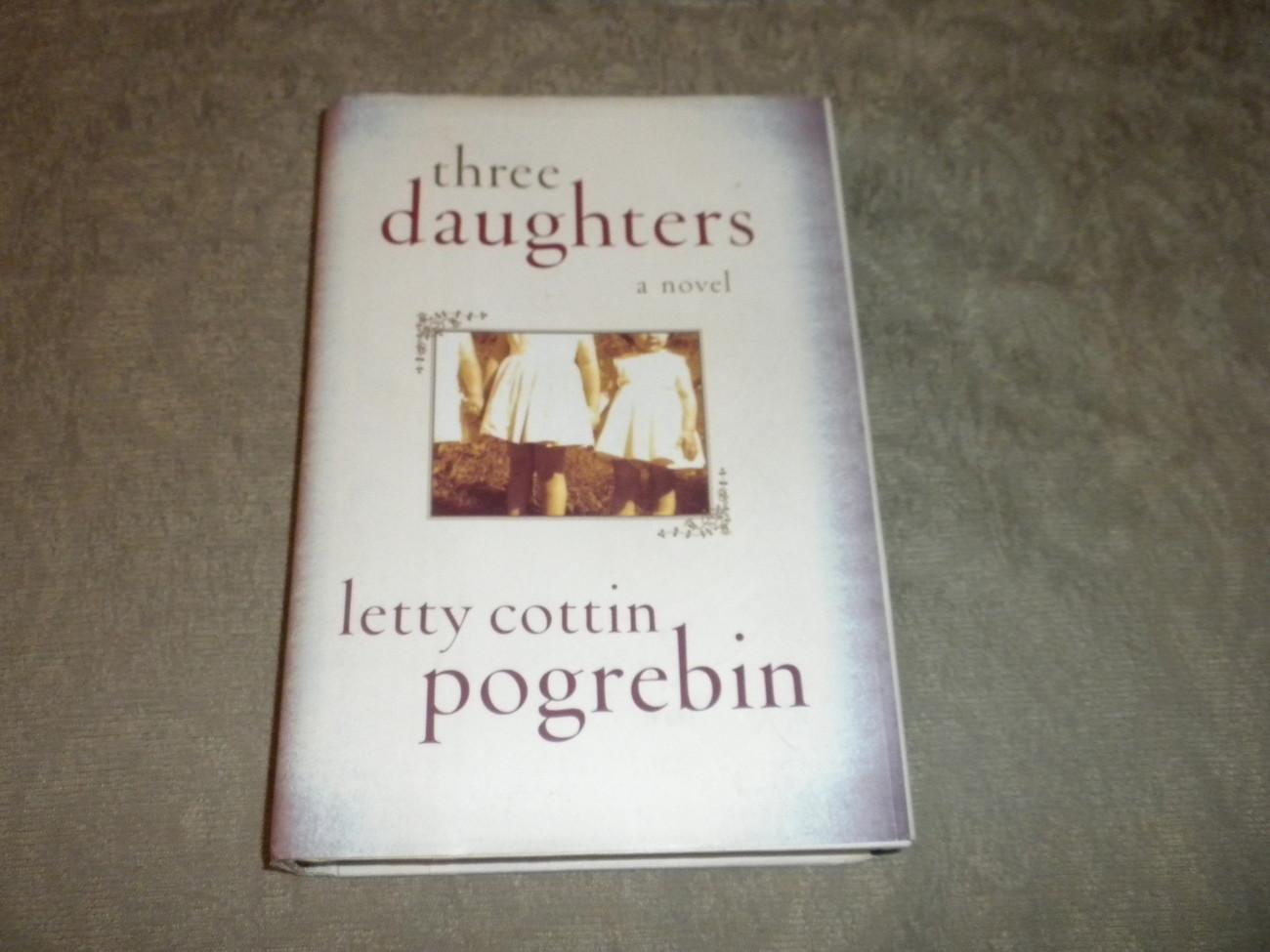 Three Daughters by Letty Cottin Pogrebin HC w DJ 1st Ed w full number line 2002