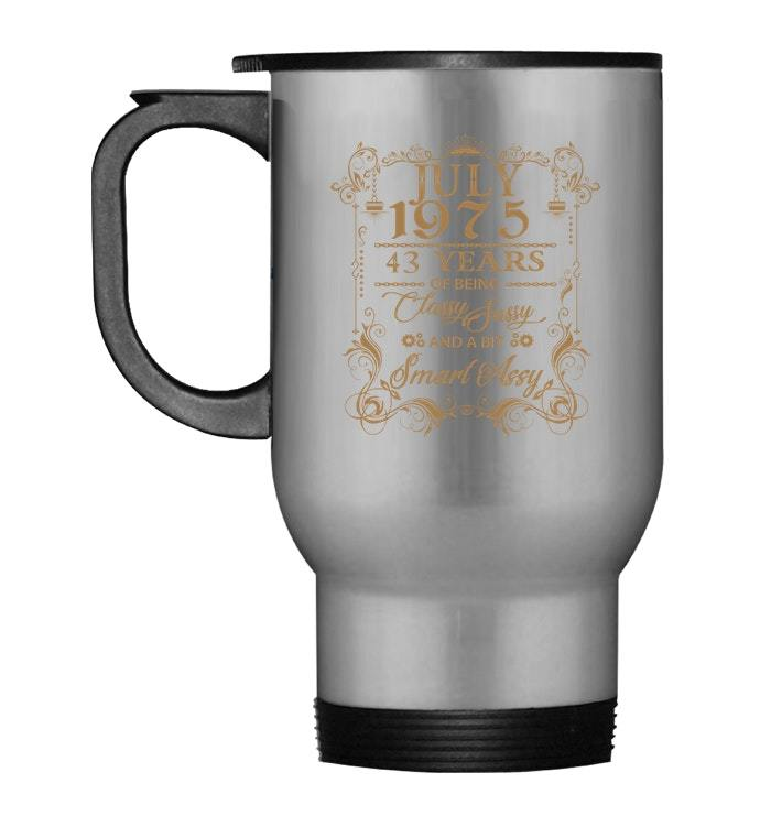 Primary image for Birthday Gift Travel Mug July 1975 43 Years Of Being Classy