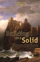 Building on a Solid Foundation: Examining 7 Topics of the Catholic Faith