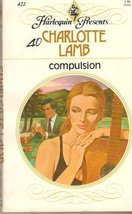 Compulsion (Harlequin Presents, 422) [Mass Market Paperback] Charlotte Lamb
